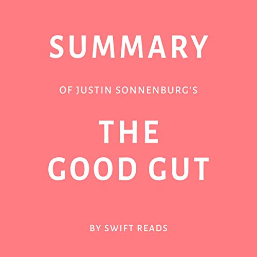 Summary of Justin Sonnenburg's: The Good Gut cover art