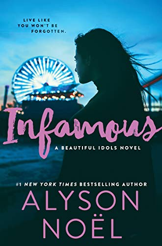Infamous: The page-turning thriller from New York Times bestselling author Alyson Noël...