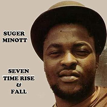 Seven Time Rise & Fall