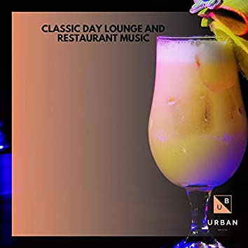 Classic Day Lounge And Restaurant Music