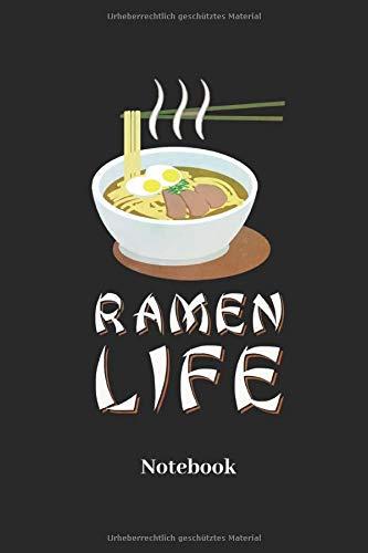 Ramen Life Notebook: Liniertes Notizbuch für Pho, Dim Sum und Miso Fans - Notizheft, Klatte für Männer, Frauen und Kinder