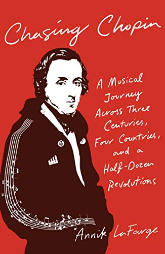 Image of Chasing Chopin: A Musical Journey Across Three Centuries, Four Countries, and a Half-Dozen Revolutions