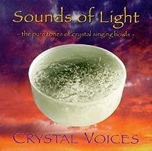 SOUNDS OF LIGHT: The Pure Tones of Crystal Singing Bowls by Deborah Van Dyke & Valerie Farnsworth (1998-05-03)