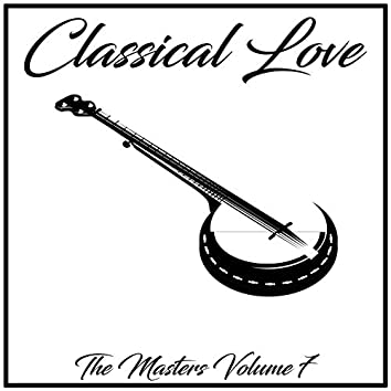 Classical Love: The Masters, Vol. 7