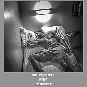 Hate Sleeping Alone (feat. Folo & Charles Jr.)