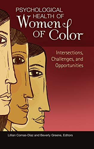 Psychological Health of Women of Color: Intersections, Challenges, and Opportunities (Women's Psychology)