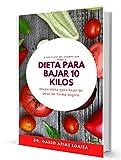 Dieta para bajar 10 kilos de peso [PARA PRINCIPIANTES]: Mejor dieta para adelgazar de forma SEGURA