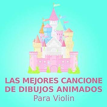 Las mejores canciones de dibujos animados (para violín)