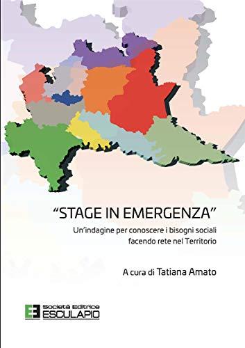 Stage in emergenza. Un'indagine per conoscere i bisogni sociali facendo rete nel Territorio