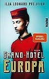 Grand Hotel Europa: Roman von Ilja Leonard Pfeijffer