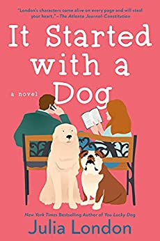 It Started with a Dog (Lucky Dog) by [Julia London]