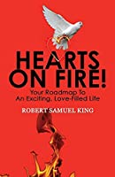 Hearts On Fire! Your Roadmap to An Exciting, Love-Filled Life