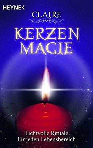 Kerzenmagie: Lichtvolle Rituale f??r jeden Lebensbereich by Claire (2011-08-08)