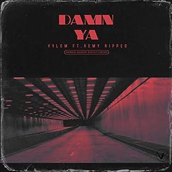 Damn Ya (feat. Remy Ripped)