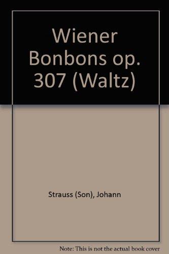 Wiener Bonbons: Walzer. op. 307. Salonorchester. Salonorchester-Ergänzung (Zusatzstimmen für großes Orchester). (Domesticum)