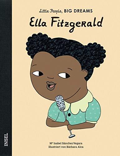 Ella Fitzgerald: Little People, Big Dreams. Deutsche Ausgabe