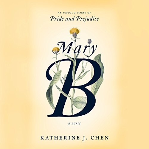 Mary B: A Novel     An Untold Story of Pride and Prejudice              Written by:                                                                                                                                 Katherine J. Chen                               Narrated by:                                                                                                                                 Marisa Calin                      Length: 11 hrs and 43 mins     Not rated yet     Overall 0.0