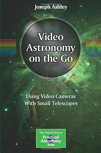Video Astronomy on the Go: Using Video Cameras with Small Telescopes