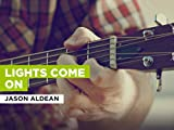 Lights Come On al estilo de Jason Aldean