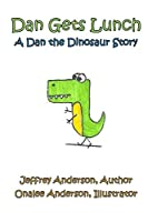 Dan Gets Lunch: A Dan the Dinosaur Story