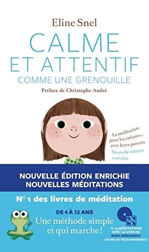 Calme et attentif comme une grenouille (+CD) - 2e édition