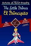 The Little Prince - El Principito: Bilingual parallel text - Textos bilingües en paralelo: English - Spanish / Inglés - Español (Spanish Edition)