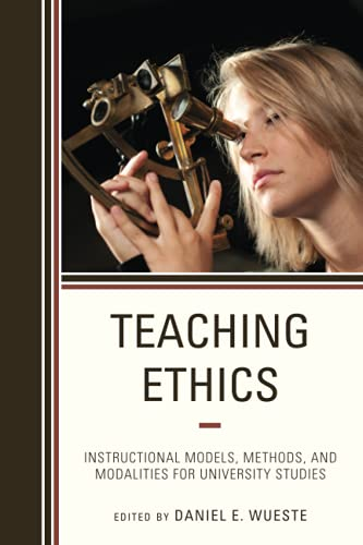 Compare Textbook Prices for Teaching Ethics: Instructional Models, Methods, and Modalities for University Studies Teaching Ethics across the American Educational Experience, 5 Volume 5  ISBN 9781475846737 by Wueste, Daniel