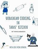 Ukrainian Cooking in Taras  Kitchen: Everyday Dishes