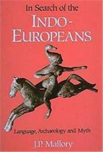 Compare Textbook Prices for In Search of the Indo-Europeans 2nd Edition ISBN 9780500276167 by Mallory, J. P.