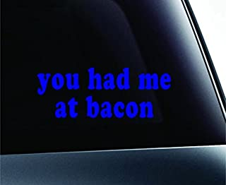 You Had Me at Bacon Text Symbol Decal Funny Car Truck Sticker Window (Blue), Decal Sticker Vinyl Car Home Truck Window Laptop