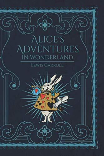 Alice's Adventures in Wonderland: with original illustrations