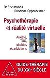 Psychothérapie et réalité virtuelle - Anxiété, TOC, phobies et addictions