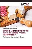 Estudio Microbiologico del suero de Queso Fresco Pasteurizado