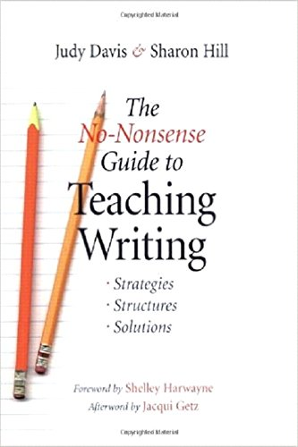 The No-Nonsense Guide to Teaching Writing: Strategies, Structures, and Solutions
