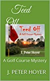 Teed Off: A Golf Course Mystery (English Edition)