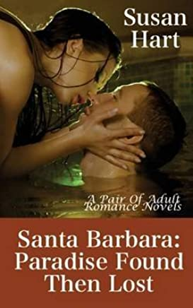 [(Santa Barbara : Paradise Found Then Lost: A Pair of Adult Romance Novels)] [By (author) Dr Susan Hart] published on (December, 2013)