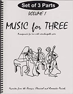 Music for Three, Vol. 1: SET of 3 Parts Baroque, Classical & Romantic Favorites - String Trio (2 Violins or 2 Flutes and Cello)