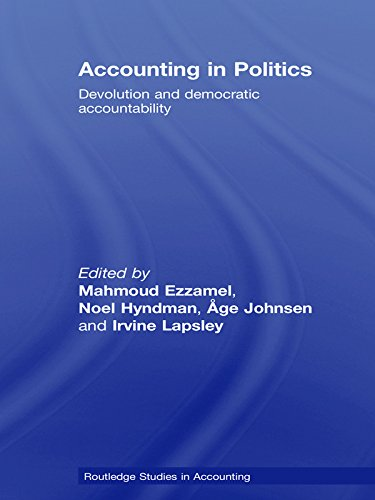Accounting in Politics: Devolution and Democratic Accountability (Routledge Studies in Accounting) (English Edition)