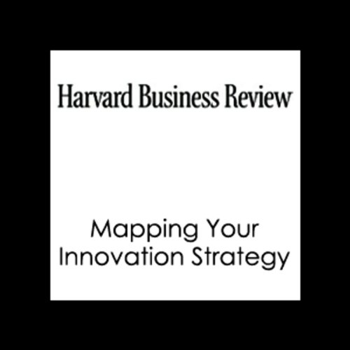 Mapping Your Innovation Strategy (Harvard Business Review) audiobook cover art