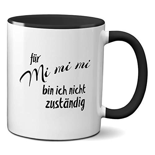 how about tee? Tasse mit Spruchmotiv: Für Mi mi mi Bin ich Nicht zuständig - Mimimi (weiß/schwarz)