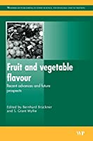 Fruit and Vegetable Flavour: Recent Advances and Future Prospects (Woodhead Publishing Series in Food Science, Technology and Nutrition)