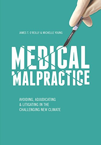 Compare Textbook Prices for Medical Malpractice: Avoiding, Adjudicating & Litigating in the Challenging New Climate  ISBN 9781627225632 by O'Reilly, James T.,Young, Michele L.