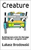 Creature: Building instruction for the Lego Wedo 2.0 set + program code (English Edition)
