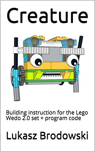 Creature: Building instruction for the Lego Wedo 2.0 set + program code (English Edition)