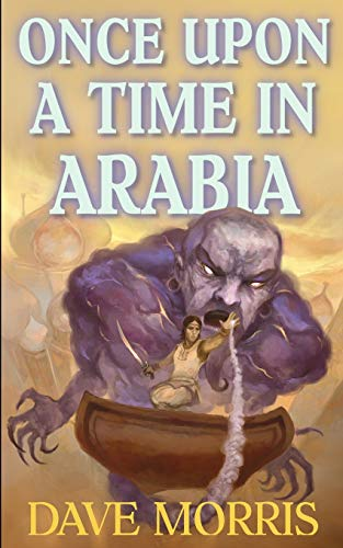 Once Upon A Time In Arabia: Volume 4 (Critical IF gamebooks)