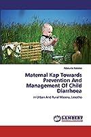 Maternal Kap Towards Prevention And Management Of Child Diarrhoea
