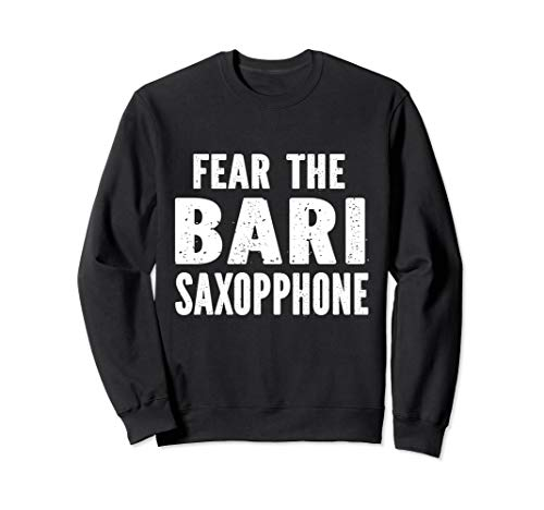 Fear The Bari Saxophone Sweatshirt
