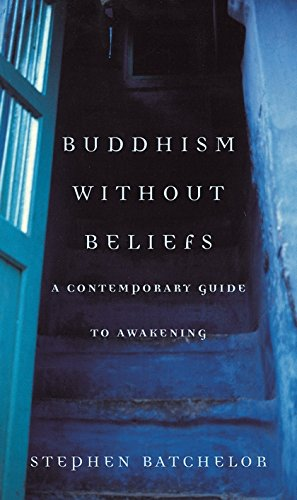Batchelor, S: Buddhism without Beliefs