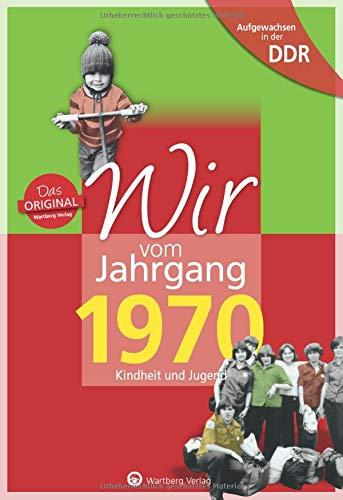 Wir vom Jahrgang 1970 - Aufgewachsen in der DDR. Kindheit und Jugend: 50. Geburtstag