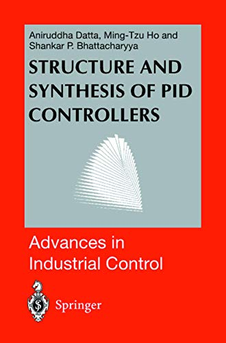 Structure and Synthesis of PID Controllers (Advances in Industrial Control)